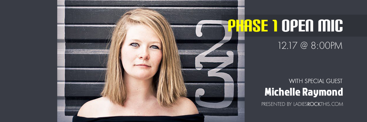 Phase 1 Open Mic to feature Michelle Raymond on 12/17